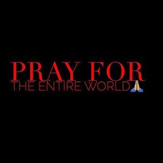 pray for the entire world